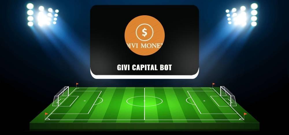 Givi Capital Bot в Телеграм: можно ли заработать деньги, отзывы