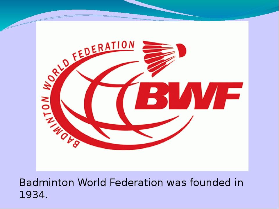 Появление IBF – Международной федерации бадминтона